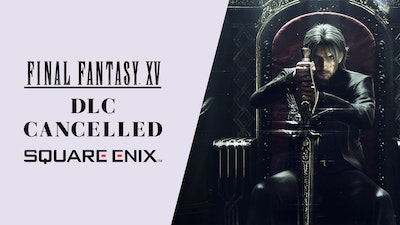 Final fantasy xv dlc cancelled.jpg?ixlib=rails 2.1