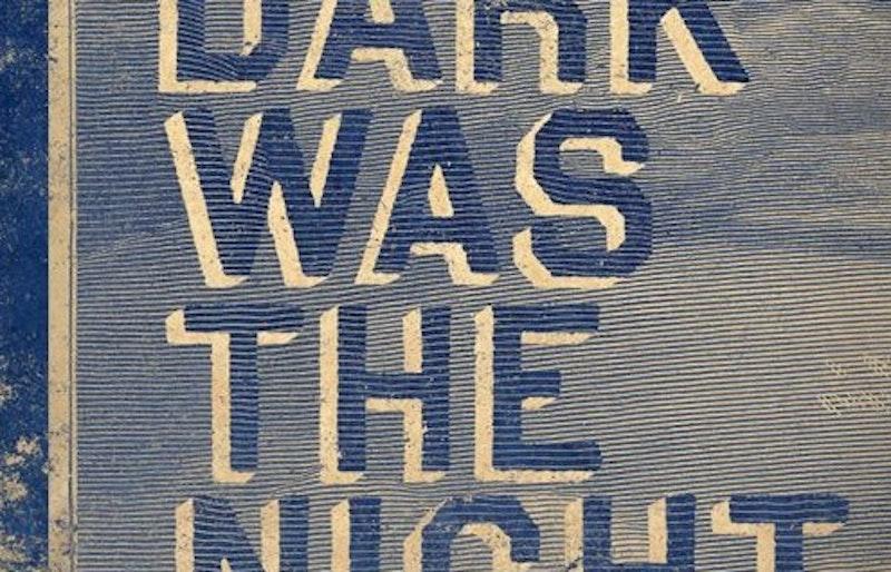 Dark was the night.jpg?ixlib=rails 2.1